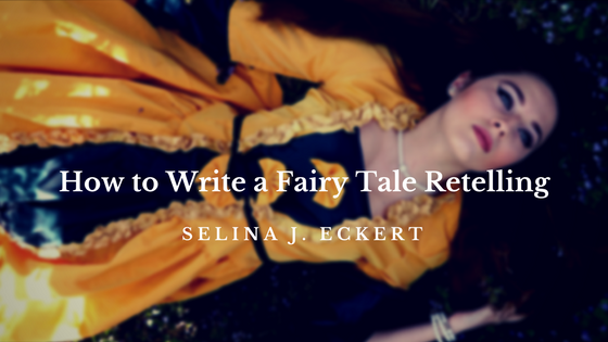 How to Write a Fairy Tale Retelling