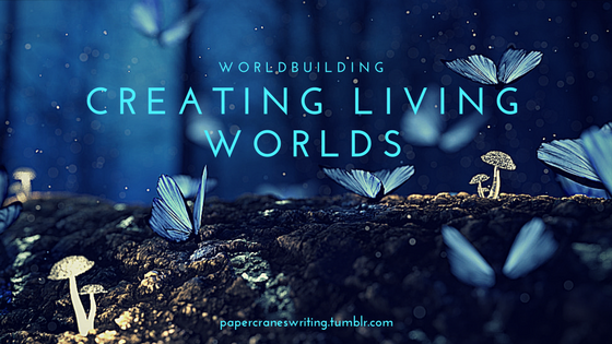 Creating Living Worlds