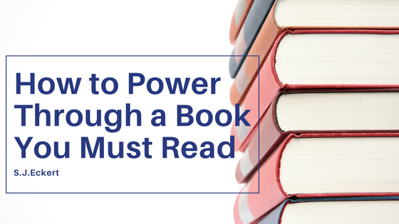 How to Power Through a Book You Must Read