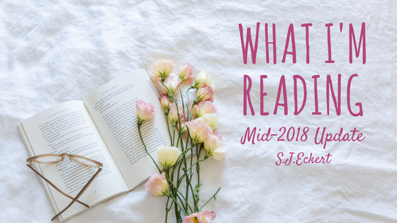 What I'm Reading: Mid-2018 Update
