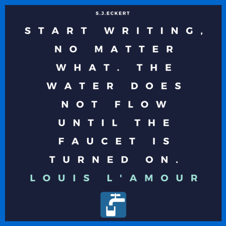 Start writing, no matter what. The water does not flow until the faucet is turned on.Louis l'amour