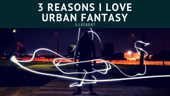 3 Reasons I Love UrbanFantasy