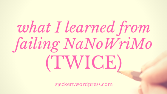 What I Learned From Failing NaNoWriMo (Twice)