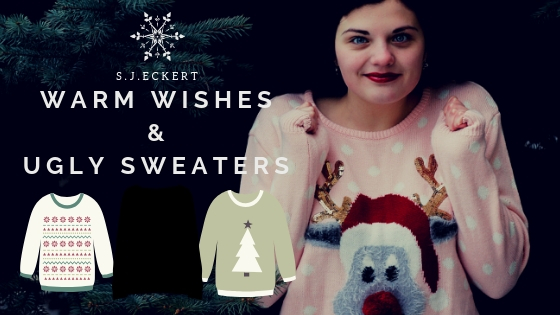 Warm Wishes and Ugly Sweaters