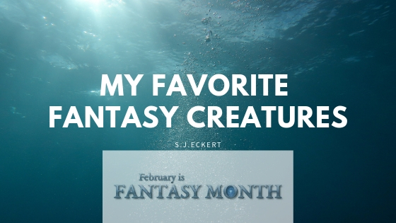 My Favorite Fantasy Creatures