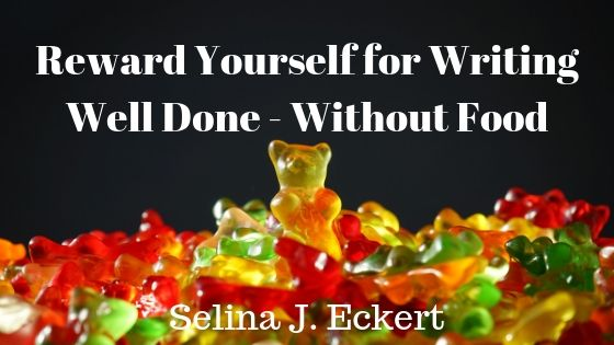 Reward Yourself for Writing Well Done – Without Food