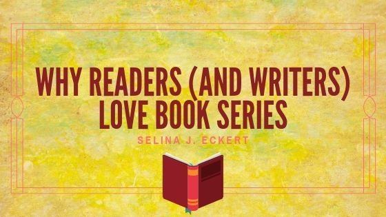 Why Readers (and Writers) Love Book Series