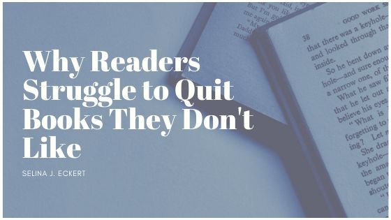 Why Readers Struggle to Quit Books They Don't Like
