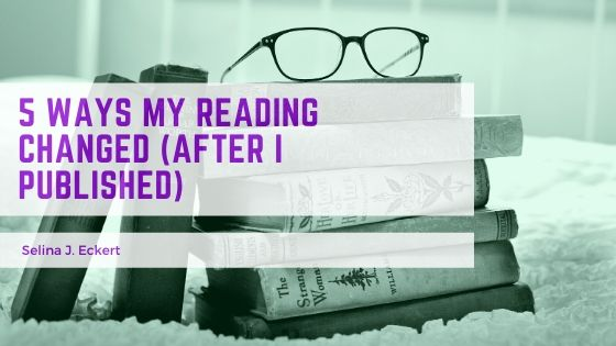 Five Ways my Reading Changed (After I Published)