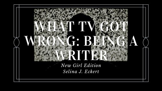 What TV Got Wrong: Being a Writer (New Girl Edition)