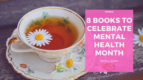 8 Books to Celebrate Mental Health Month