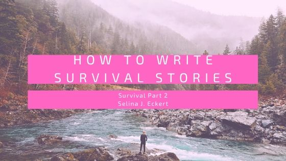 Survival part 2: How to Write Survival Stories