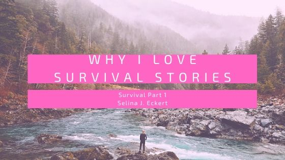 Survival Part 1: Why I Love Survival Stories