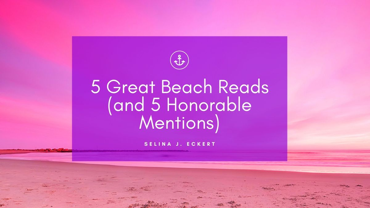 5 Great Beach Reads (and 5 Honorable Mentions)