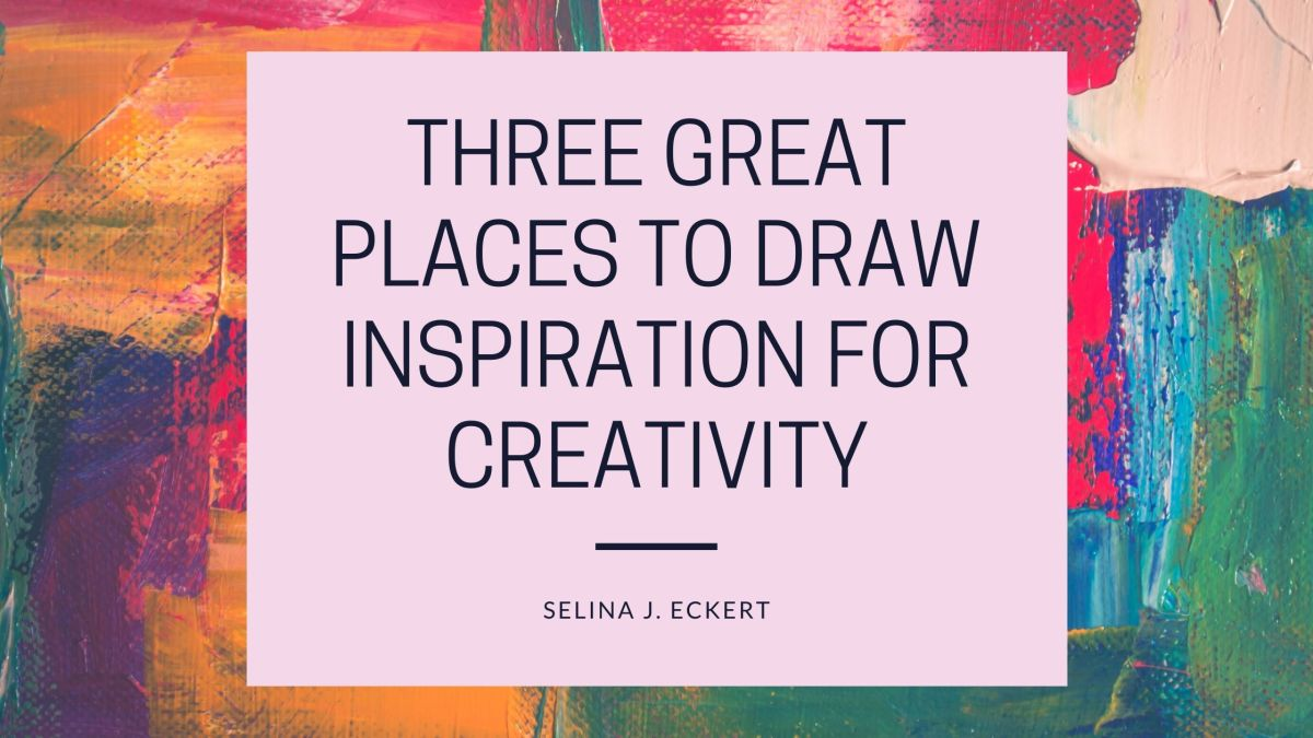 Three Great Places to Draw Inspiration for Creativity