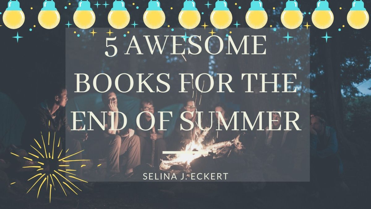 5 Awesome Books for the End of Summer