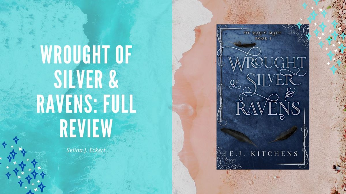 Wrought of Silver and Ravens: Full Review