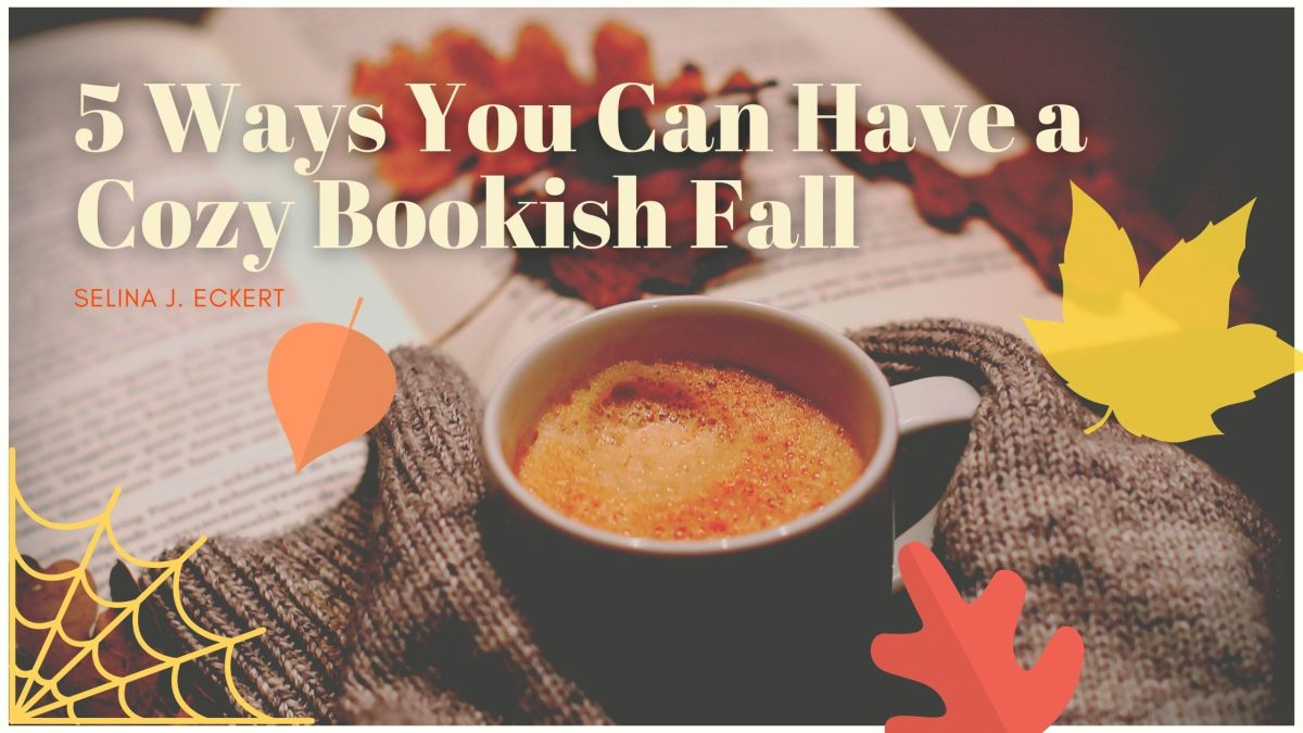 5 Ways You Can Have a Cozy Bookish Fall
