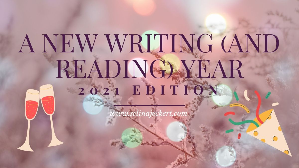 A New Writing (and Reading) Year: 2021 Edition