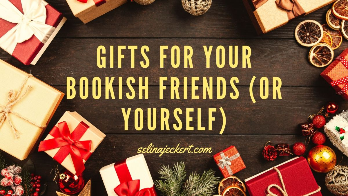 Gifts for Your Bookish Friends (or Yourself)