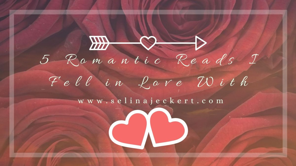 5 Romantic Reads I Fell in Love With